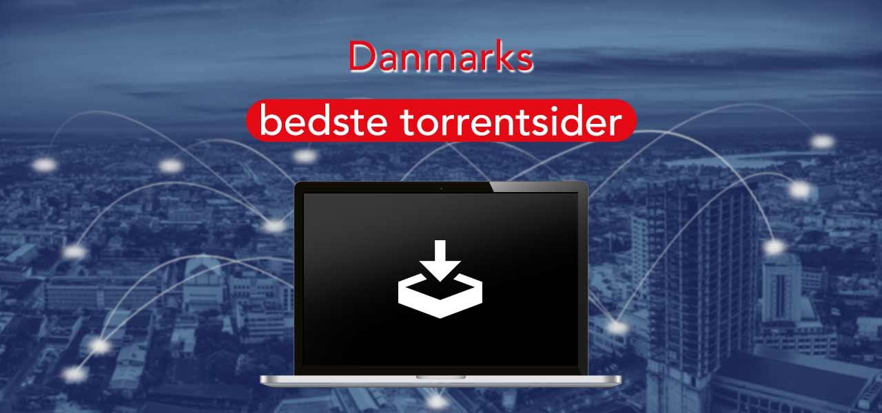 De Bedste Torrent Sider i Danmark 2021